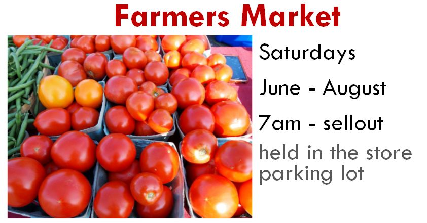 Image for the Farmer's Market held June-August every Saturday weather permitting from 7am until Sell Out. It is held in the store parking lot.